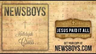 Newsboys - Jesus Paid It All