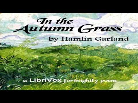 In the Autumn Grass | Hamlin Garland | Multi-version (Weekly and Fortnightly poetry) | Audio Book