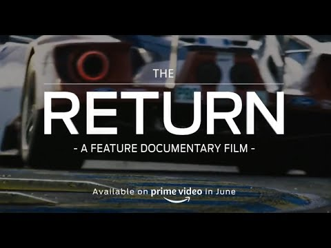 Ford Gt Le Mans The Return Documentary Trailer