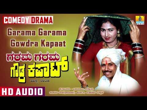 Garama Garama  Gowdra Kapaat I Kannada Comedy Drama I Jhankar Music