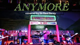 ANYMORE | COVERED BY SIR RAUL BERAY | BAGUIO COUNTRY SOUNDS |©`