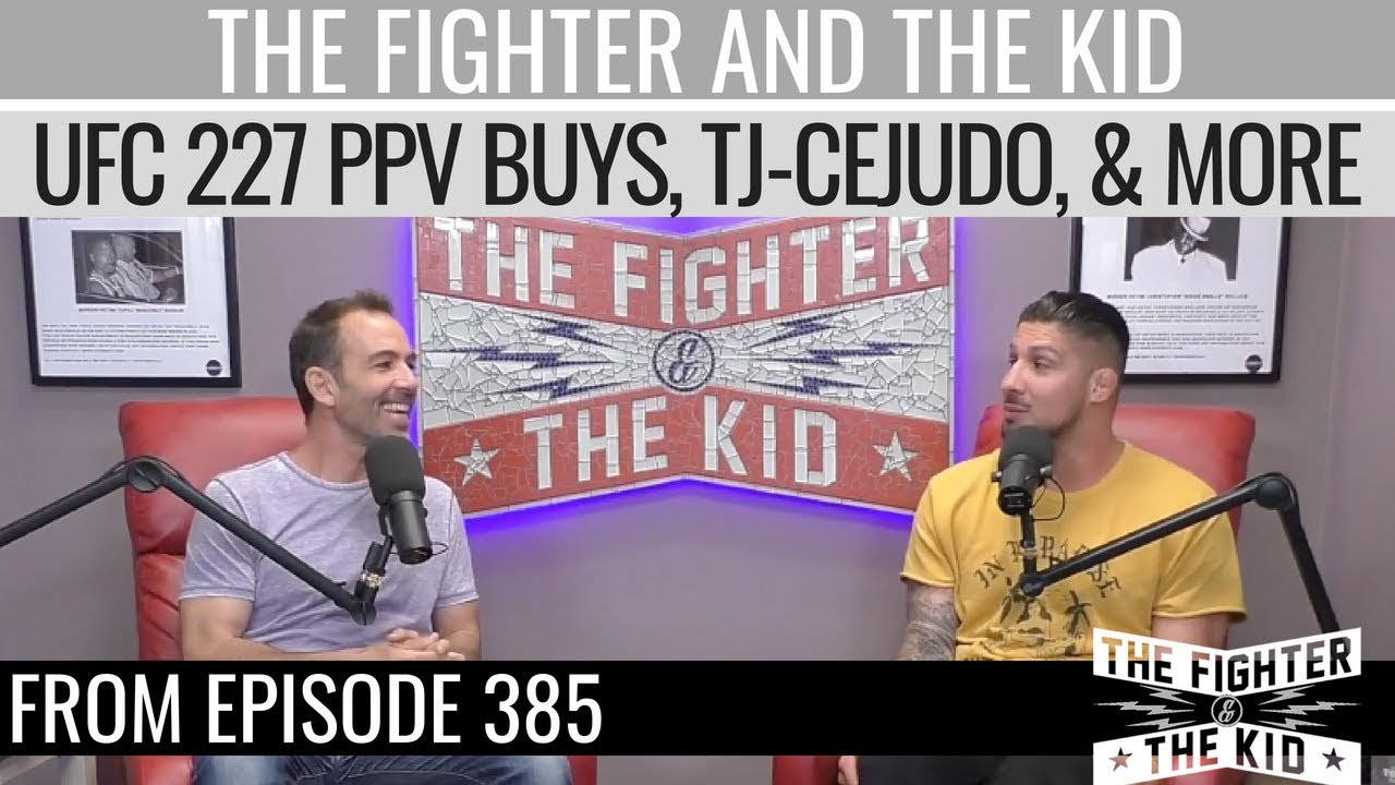 ufc-fight-talk-ufc-227-ppv-buys-tj-vs-cejudo-state-of-mma