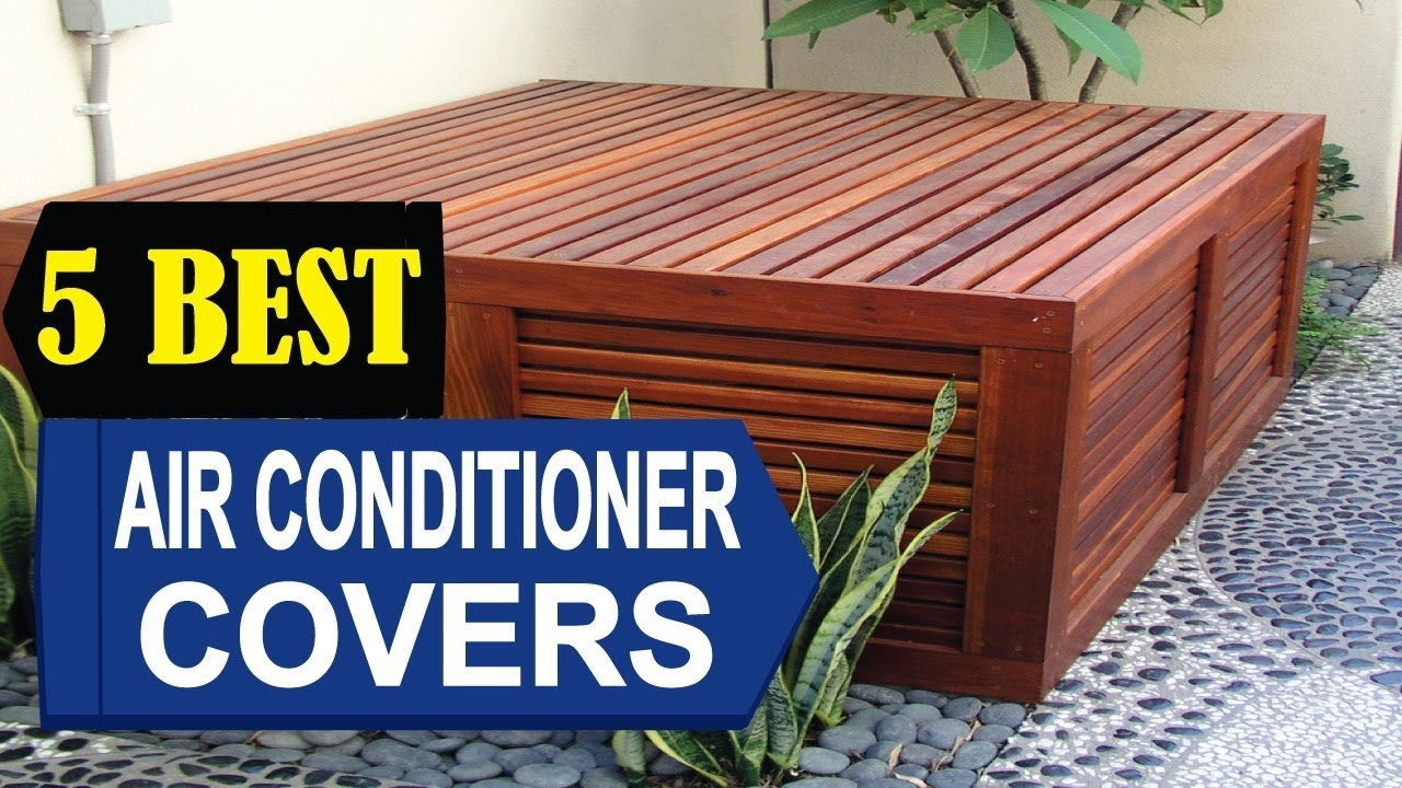 Air Conditioning Covers 5 Best Air Conditioner Covers 2018 Air Conditioner Cover Reviews Top 5 Air Conditioner Cover