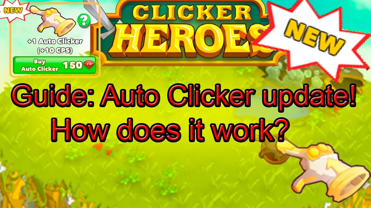 Clicker heroes - All about NEW Auto Clicker UPDATE! How does it work?