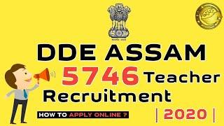 DDE Assam Recruitment 2020 – Apply Online for 5746 Graduate Teacher Vacancy l Full Details