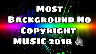 Most Background No Copyright Music 2018 🔊 (Best Background Music)