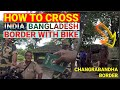 How to cross India-Bangladesh Border with Own Cycle | India Tour | Bangladeshi Cyclist