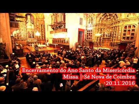 Encerramento do Jubileu da Misericórdia | Sé Nova de Coimbra | 20.11.2016