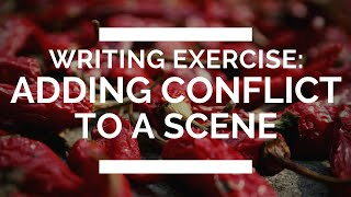 Writing Exercise: Adding Spice to a Scene