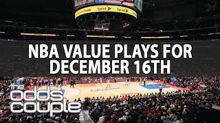 NBA Picks | The Odds Couple | Dec 16th Value Plays