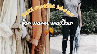 FALL OUTFITS 2017// WARM WEATHER