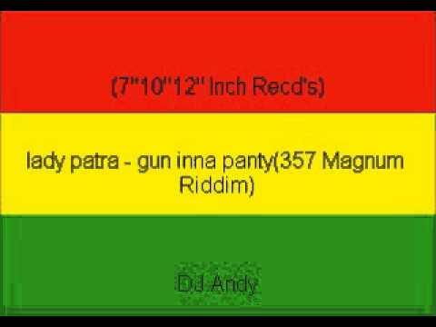 lady patra - gun inna panty(357 Magnum Riddim)