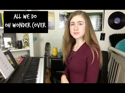 All We Do - Oh Wonder - Cover by Samantha Potter