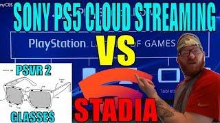 Sony PS5 Cloud Streaming vs Google Stadia...... (PSVR 2 Glasses)
