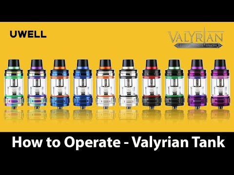 UWELL Valyrian Sub ohm Tank - 5 How To's - Vape Tech