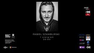 Paweł Szamburski Live 01 08 20