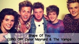 Ed Sheeran - Shape Of You SING OFF (Conor Maynard vs. The Vamps) Lyrics on screen [Full HD]