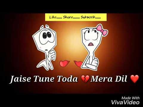 Jaise Tune Toda Mera Dil Whatsapp status video