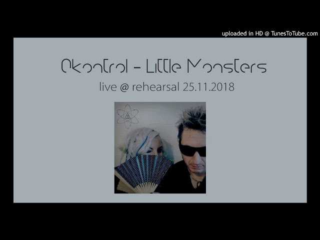 0Kontrol - Little Monsters (live @ rehearsal 25.11.2018)