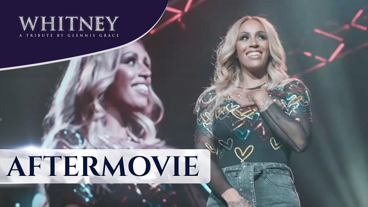 WHITNEY - a tribute by Glennis Grace 2019 | Official Aftermovie
