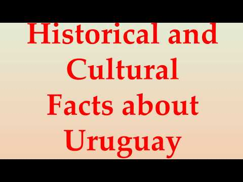 Historical and Cultural Facts about Uruguay