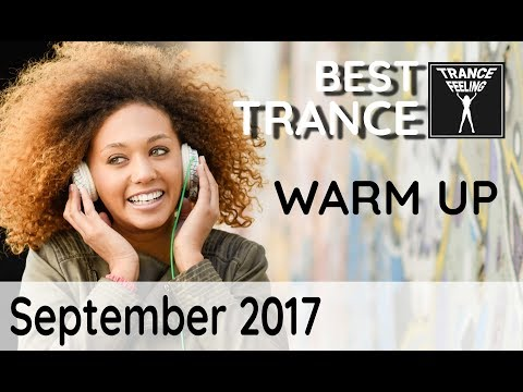 Best Trance September 2017 Warm Up Releases Part 1 of 3 #TranceFeeling04