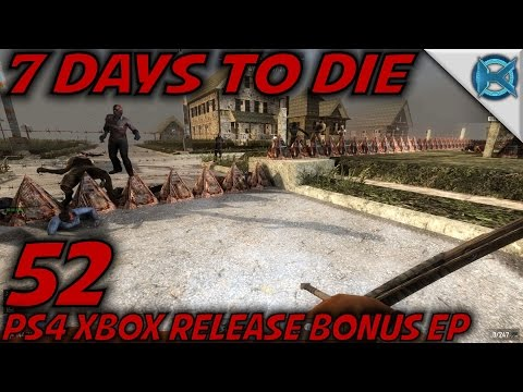 "7 Days to Die -Ep. 52- ""PS4 XBox Release Bonus Ep"" -Let's Play Gameplay- Alpha 14 (S14)"