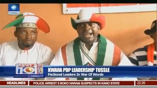 News@10: Kwara PDP Factional Leaders In War Of Words 23/07/17 Pt 2
