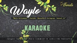 🎤 Karaoke Waylo ( Wailo ) | Lirik | #HaneefLa