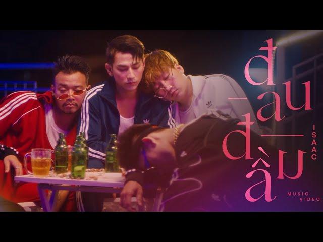 ĐAU ĐẦU | ISAAC | Official MV