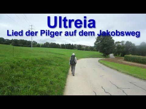 Ultreia Pilgerlied auf deutsch