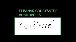 Eliminar constantes arbitrarias.
