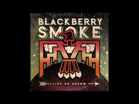Blackberry Smoke - Like An Arrow (Full Album) HQ