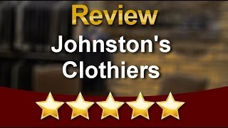 Johnston's Clothiers Wichita  Amazing 5 Star Review by Roger F. Thumbnail