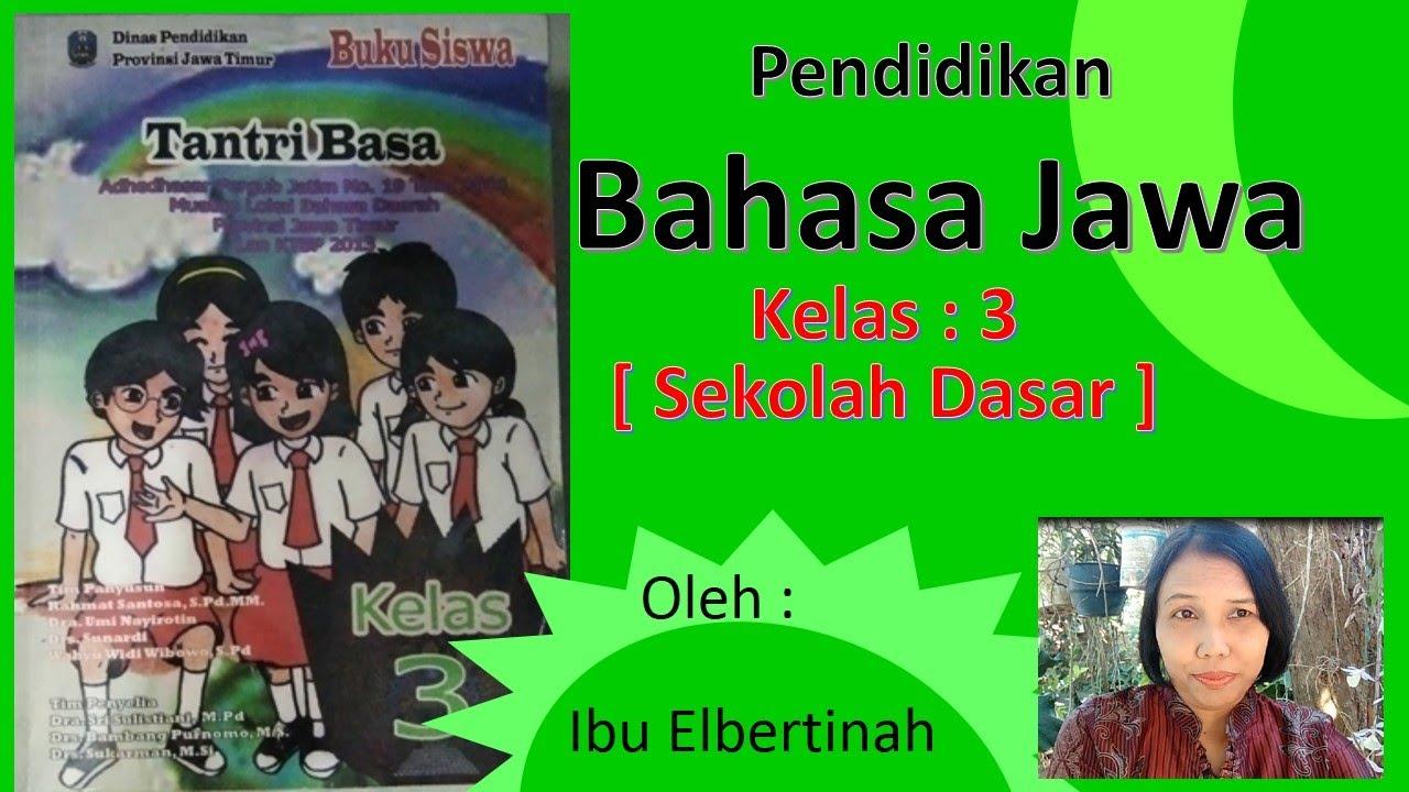 Pelajaran Bahasa Jawa Kelas 3 Sd Tantri Basa Youtube