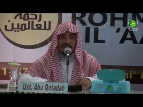 Islam Rohmatan Lil Aalamin  - Ustadz Abu Qotadah