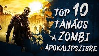 TOP 10 Tanács a ZOMBI APOKALIPSZISRE