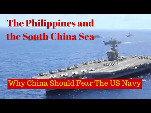 The Philippines and the South China Sea ..... Why China should fear the US Navy