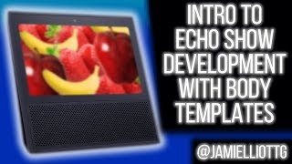 Intro to Echo Show Development with Body Templates