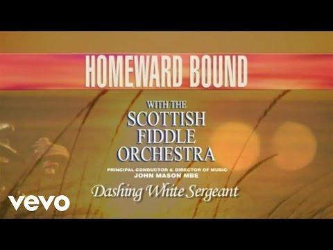 The Scottish Fiddle Orchestra - Dashing White Sergeant