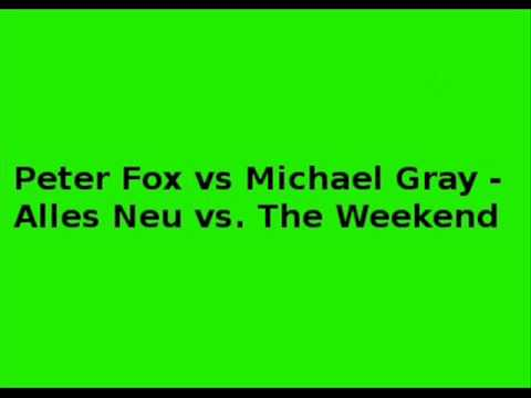 Peter Fox vs Michael Gray Alles Neu vs The Weekend