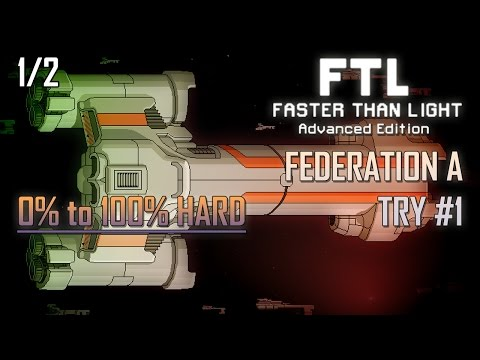 [FTL AE 100% HARD] FEDERATION A - TRY #1 (1/2)