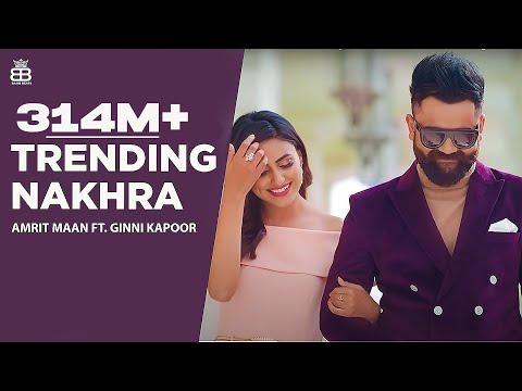 Trending Nakhra Full  | Amrit Maan Ft. Ginni Kapoor | Intense || Latest Songs 2018