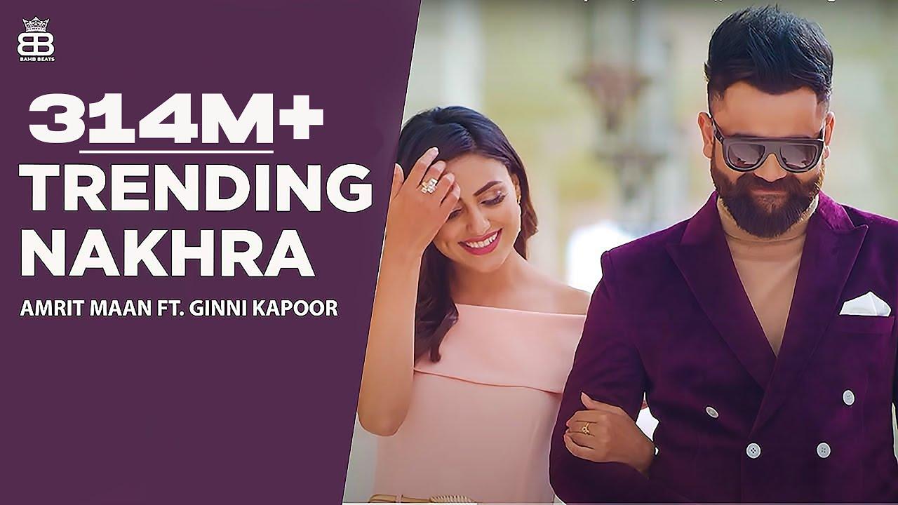 Download Trending Nakhra (Full Video) | Amrit Maan ft. Ginni Kapoor | Intense || Latest Songs 2018