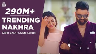 Video Trending Nakhra (Full Video) | Amrit Maan ft. Ginni Kapoor | Intense || Latest Songs 2018 download MP3, 3GP, MP4, WEBM, AVI, FLV April 2018