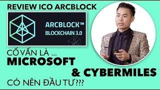Review ICO ARCBLOCK Kẻ Định Nghĩa BlockChain 3.0 Xuất Thân Microsoft còn 1 ngày Là hết hạn
