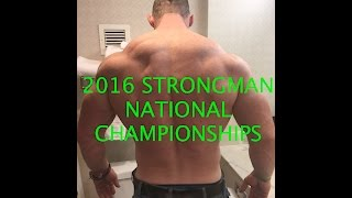 2016 Strongman National Championships - Thoughts & Event Footage