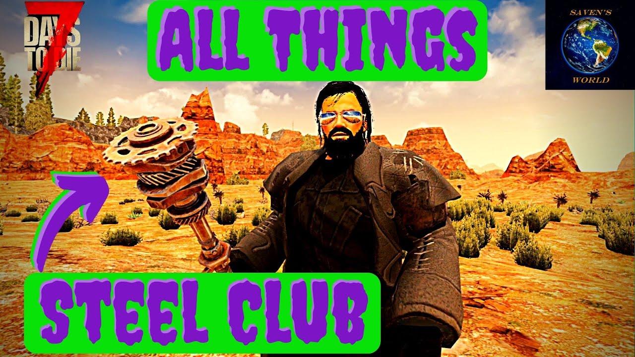 Steel Club Tutorial 7 Days To Die Alpha 19 Youtube