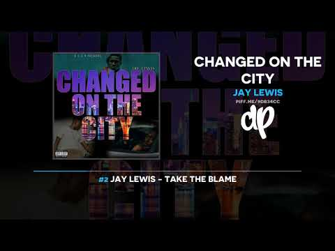 Jay Lewis - Changed On The City (FULL MIXTAPE)