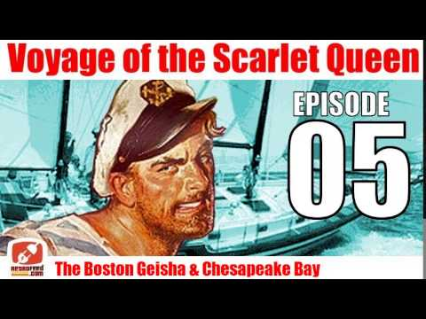 Voyage of the Scarlet Queen - Episode 05 - The Boston Geisha & Chesapeake Bay - Old Time Radio Show
